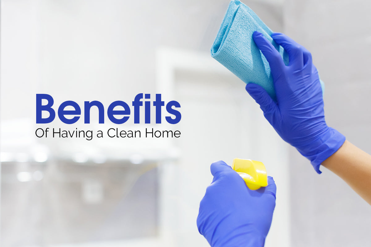 Benefits of Clean Home