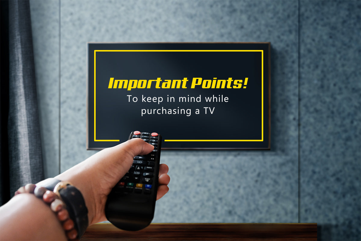 Important points while choosing a TV