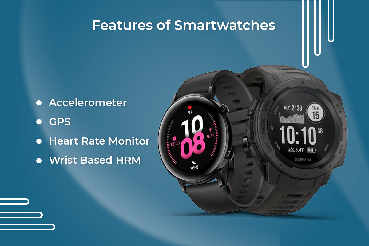 Features of Smart watches