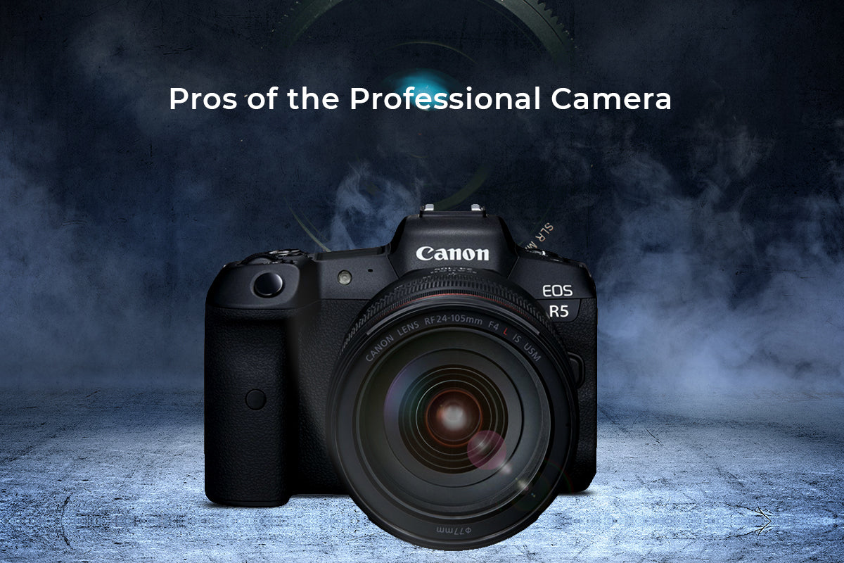 Pro of the professional camera