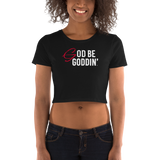 God Be Goddin' Women's Crop T
