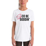 God Be Goddin' Youth White T Edition: He Is Him