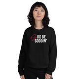 God Be Goddin' Sweatshirt