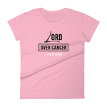 Lord Over Cancer Women's T