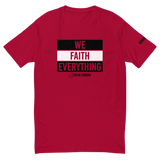 We Faith Everything T-Shirt