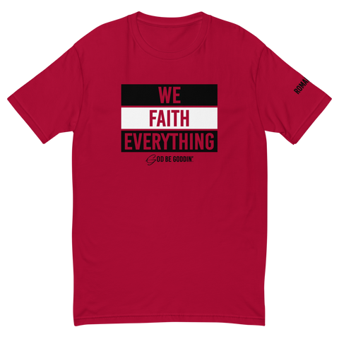 We Faith Everything T