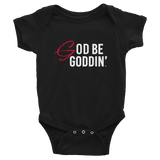 God Be Goddin' Baby Original Onesie