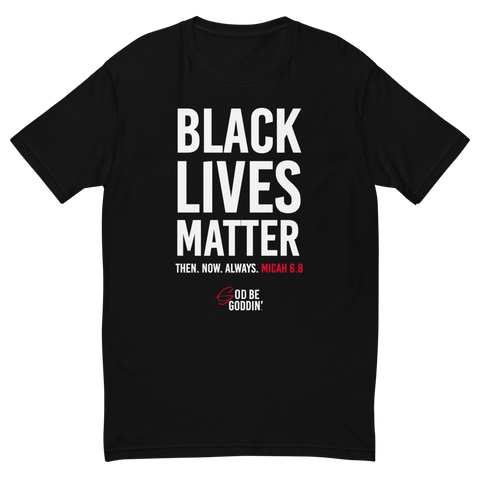 Black Lives Matter Micah 6.8 T