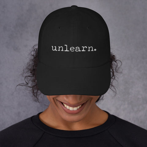 Unlearn - Black Dad Hat - Collector Culture