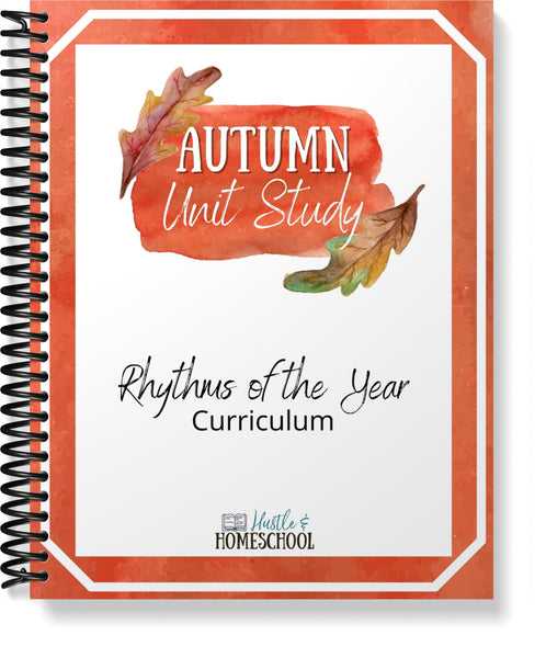 Rhythms of the Year: Autumn Unit Study
