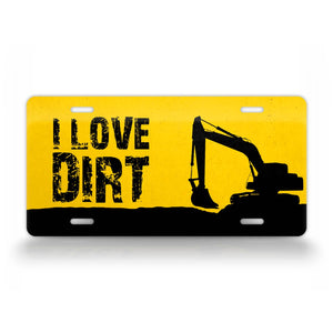 I Love Dirt Excavator License Plate
