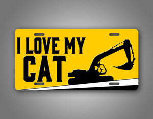 Heavy Excavator I Love My Cat License Plate