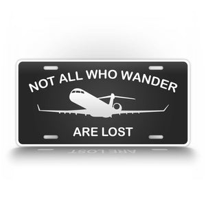Not All Who Wander Are Lost Learjet Pilot License Plate