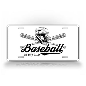 Baseball Is My Life base Ball Lover License Plate