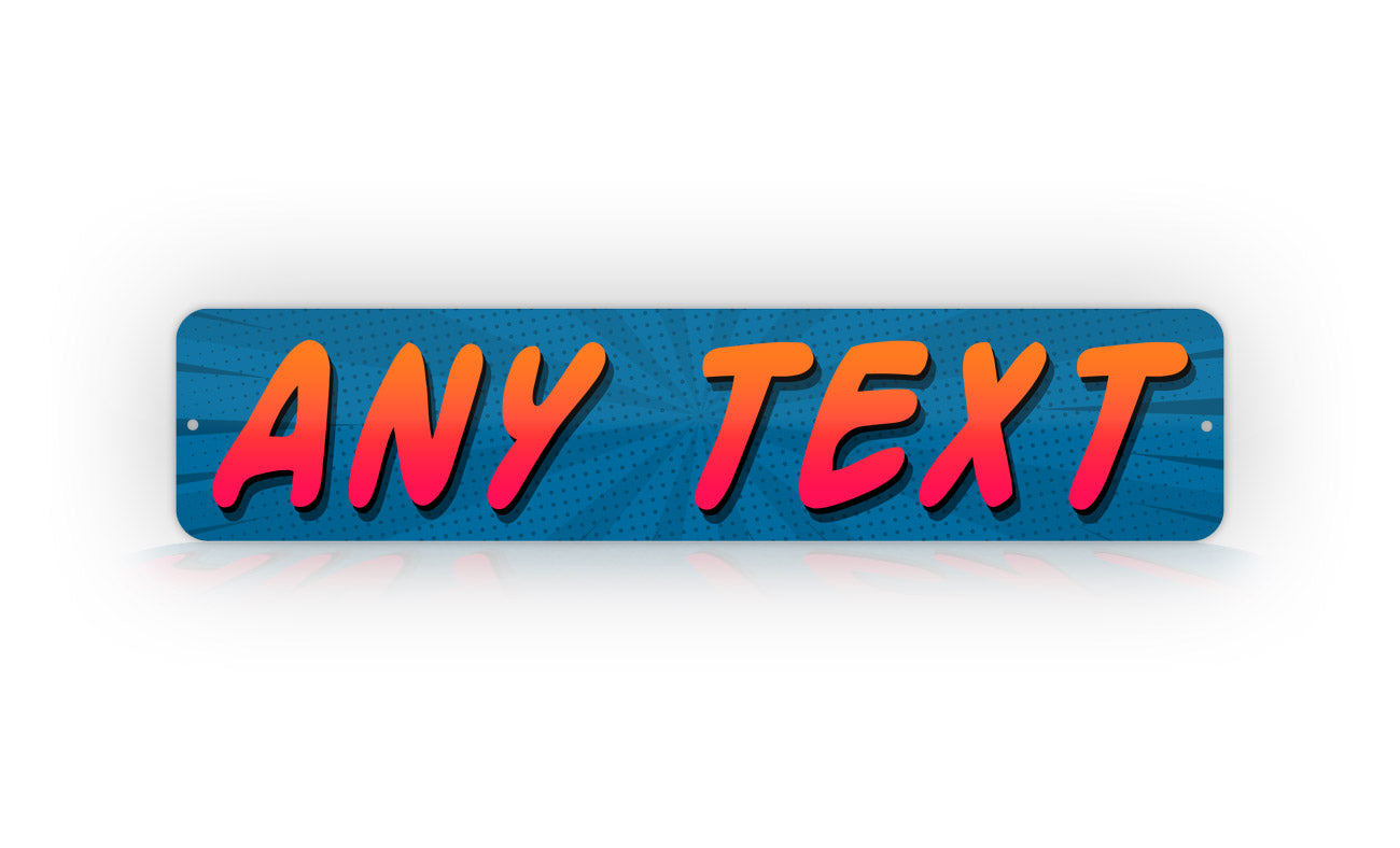 Custom Blue Comic Style Any Text Street Sign