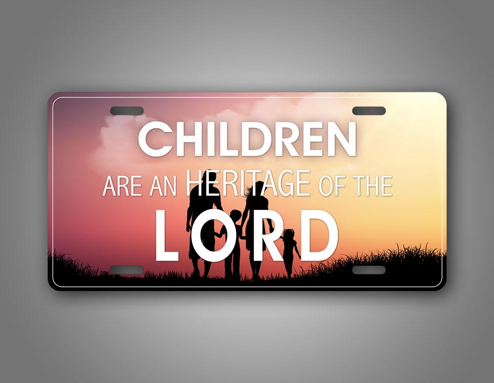 Children Are An Heritage  Of The Lord Auto Tag