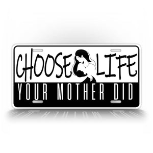 Choose Life Your Mother Did Auto Tag