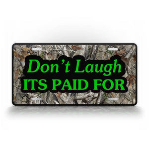 Dont Laugh Its Paid For Camo Auto Tag
