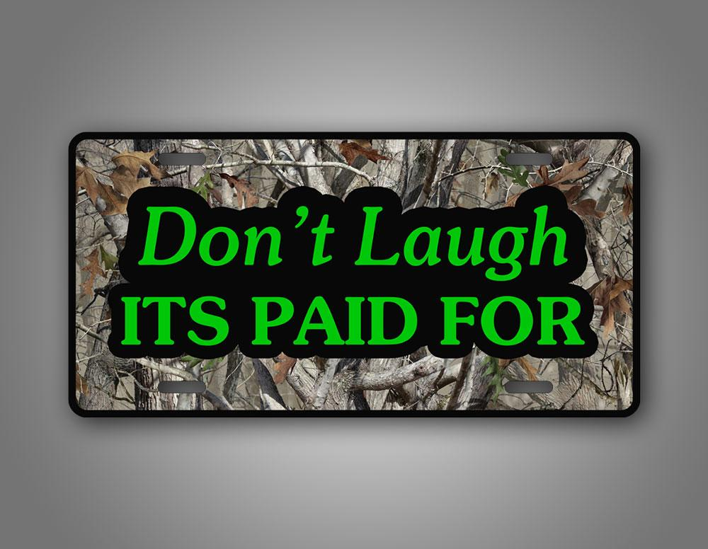 ont Laugh Its Paid For Funny Camo Auto Tag
