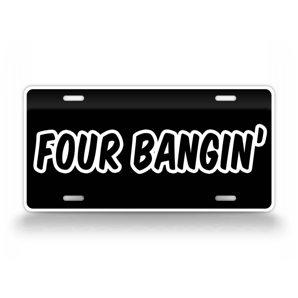 Four Bangin' Four Cylinder Engine Vehicle License Plate