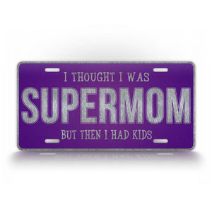 Funny Mothers License Plate Supermom Auto Tag