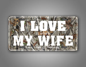 Funny Camo I Love My Wife Hunting License Plate