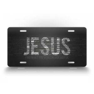 Jesus Find What You've Been Looking For License Plate