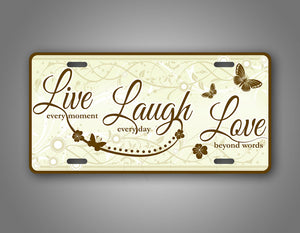 Live Every Moment Laugh Every Day Love Beyond Word License Plate Flowery Auto Tag