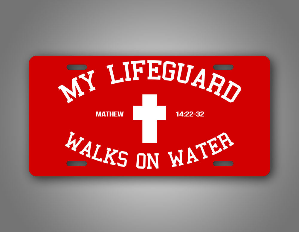 Mathew 14:22-32 My Lifegaurd Walks On Water License Plate