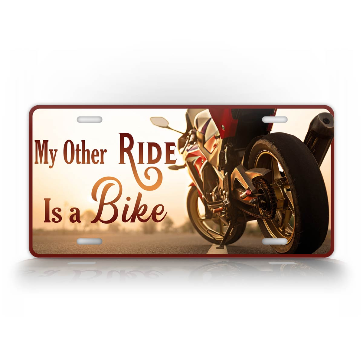 My Other Ride Is A Bike Motorcycle Rider License Plate