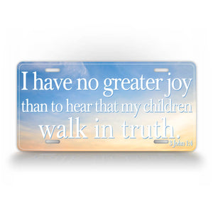 3 John 1:4 No Greater Joy Scripture Verse License Plate