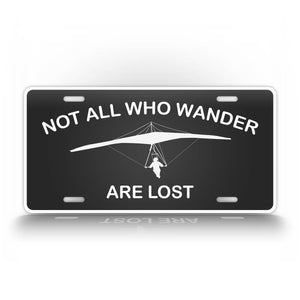 Hang Glider Pilot License Plate Not All Who Wander Are Lost
