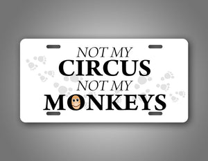 Not My Circus Not My Monkeys Funny Auto Tag