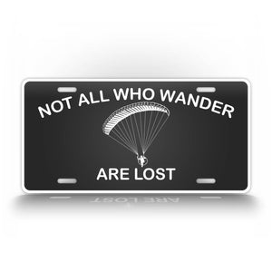 Not All Who Wander Are Lost Para Motor License Plate