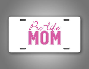 Pro Life Mom Anti Abortion Auto Tag