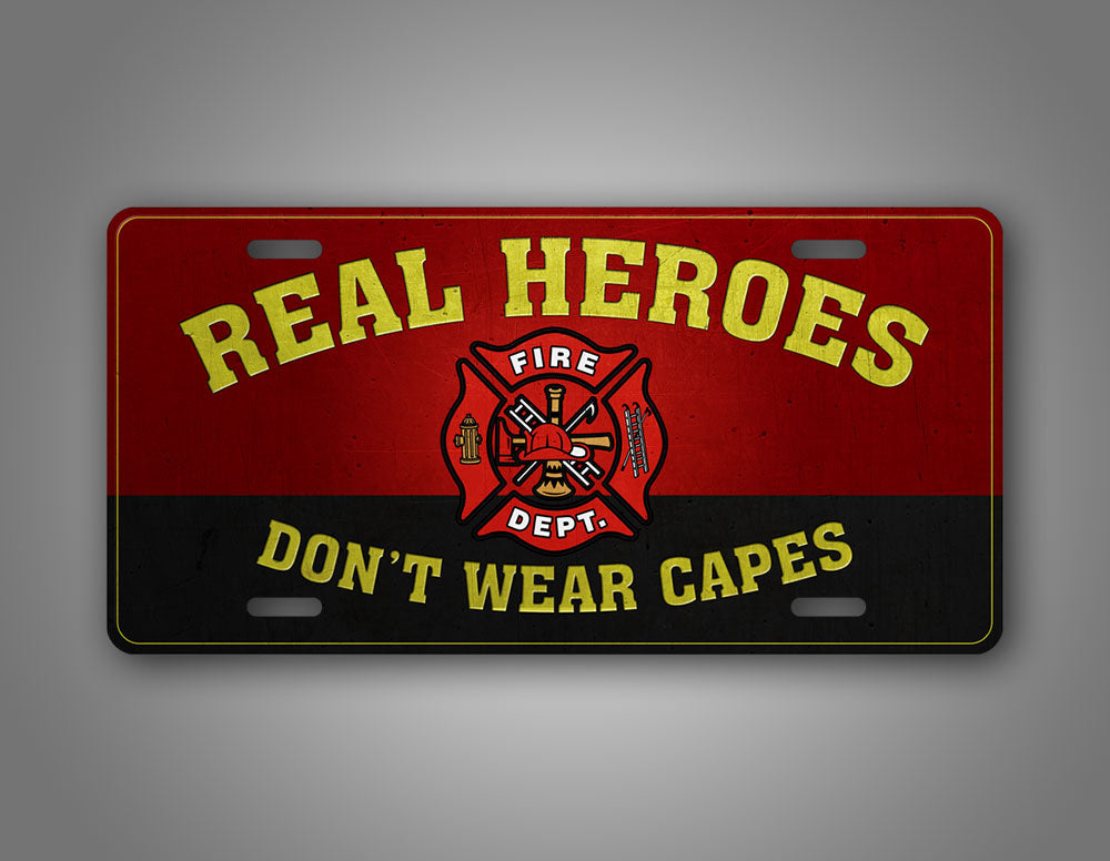 Real Heroes Don't Wear Capes Firefighter Auto Tag