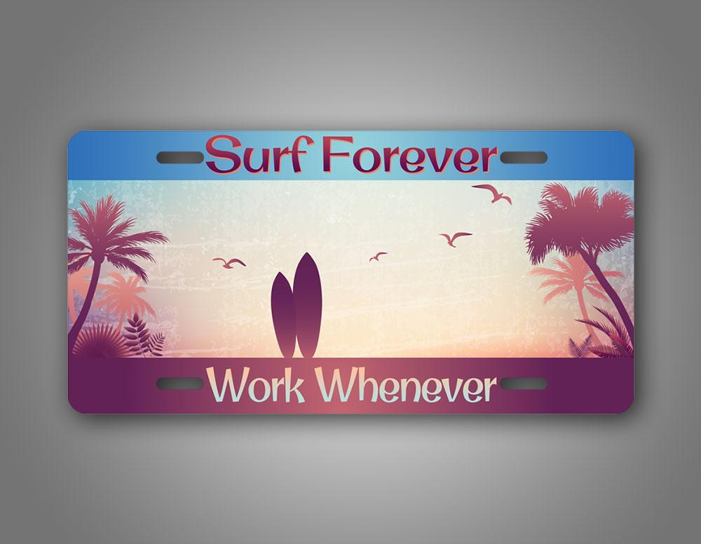 Surf Forever Work When Ever Surfing License Plate Surfboard Sunset Auto Tag