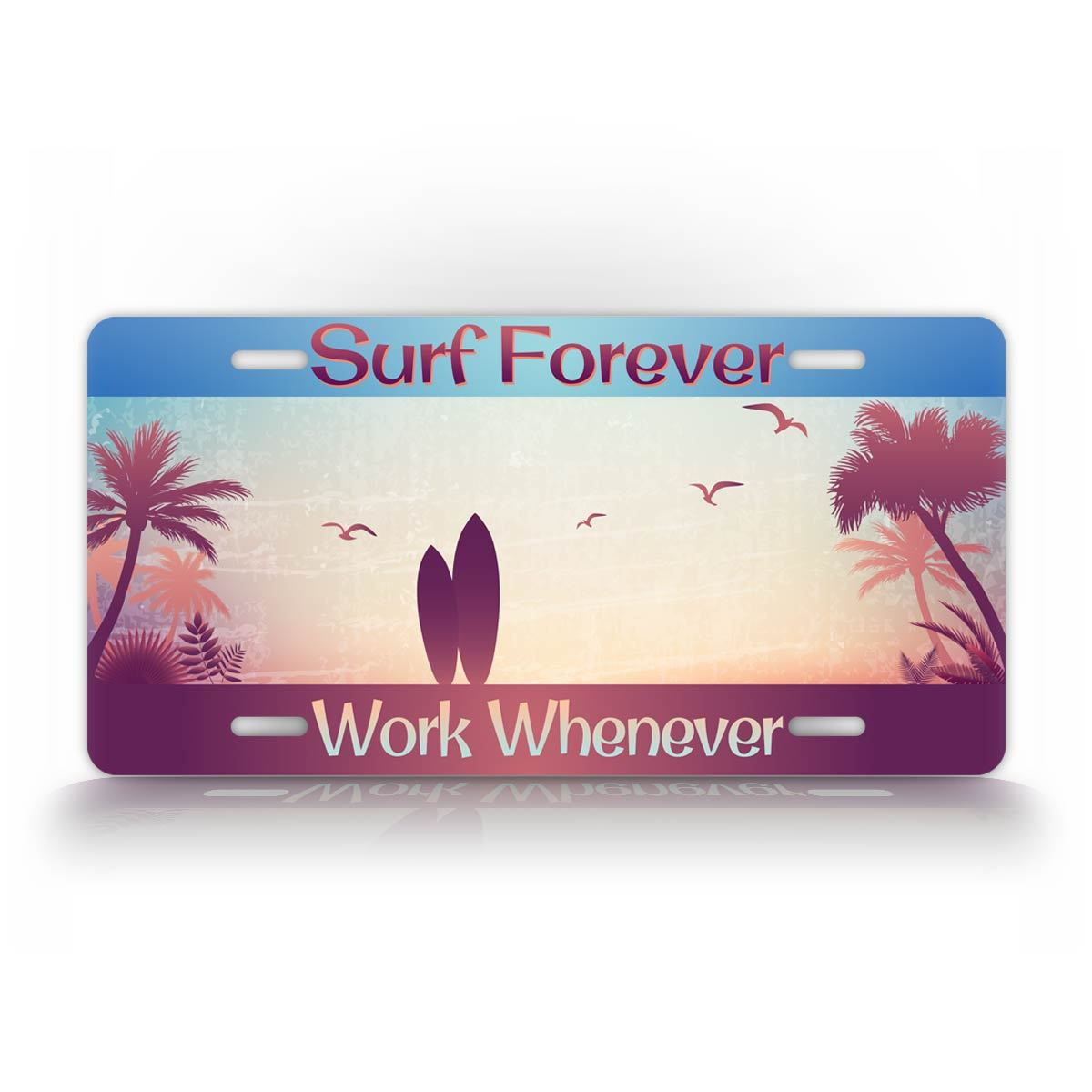 Surf Forever Work When Ever Surfing Auto Tag Surfboard Sunset License Plate