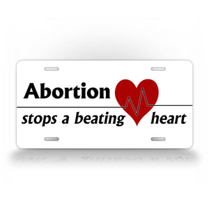 Abortion Stops a Beating Heart Pro Life License Plate