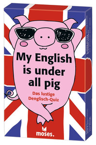 moses. My English is under all pig - Das lustige Denglisch-Quiz