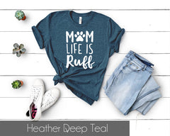 Mom Life is Ruff Short Sleeve Unisex T-Shirt, For The Fur Moms, Great Gift Idea!!