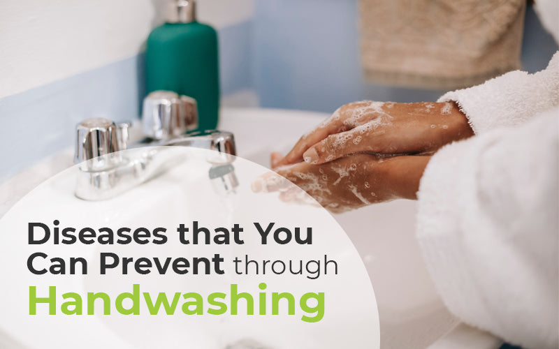 The Importance of Handwashing and the Diseases that It Can Prevent