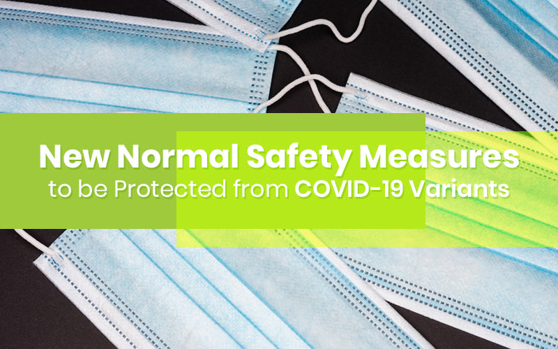 New Normal Safety Measures to be Protected
