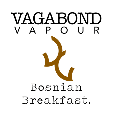 Vagabond Vapour - Bosnian Breakfast