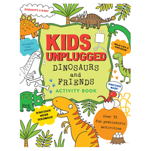 Kids Unplugged: Dinosaurs and Friends Activity Book