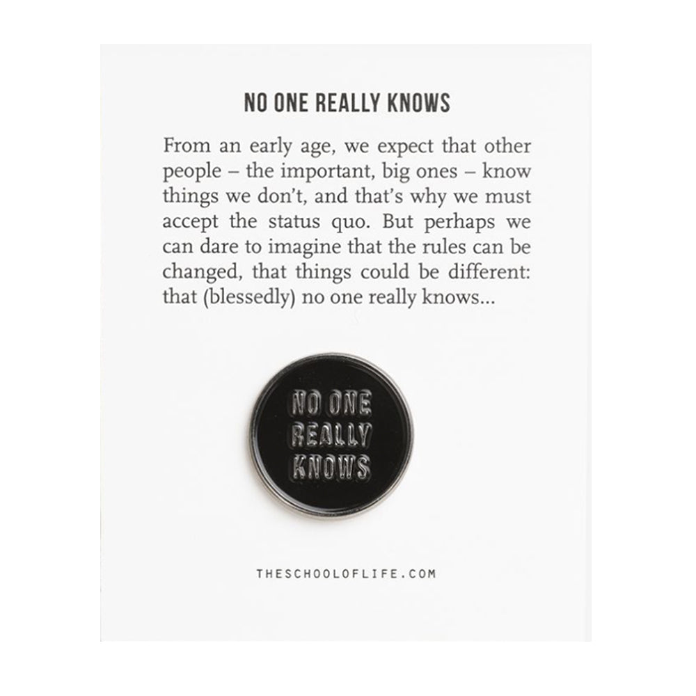 No One Really Knows Enamel Badge