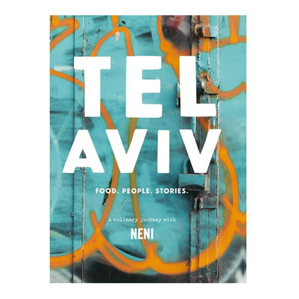 Tel Aviv: Food. People. Stories.