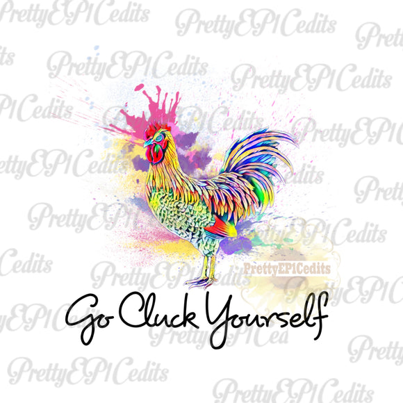 rooster, go cluck yourself,  digital download,clip art, PNG