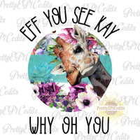 Giraffe, eff you See Kay, digital download,clip art, PNG