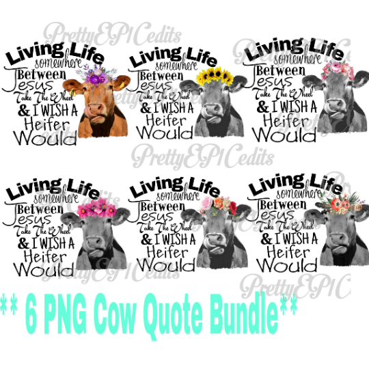 Living life between Jesus take the wheel, and I wish a Heifer would, cow sunflower, digital download, clip art, PNG, JPG